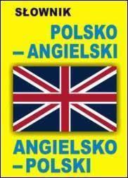 Słownik angielsko polski- ratunkiem, gdy brakuje nam słów, by podtrzymać konwersację
